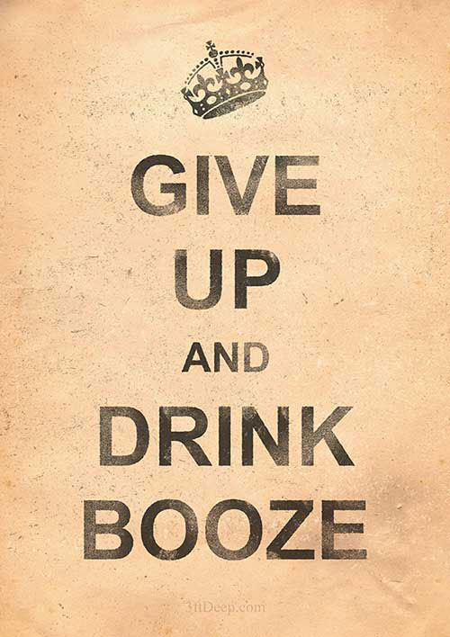 3ftdeep_give_up_and_drink_booze_paper
